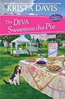 The Diva Sweetens the Pie (A Domestic Diva Mystery, #12)