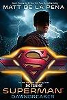 Superman: Dawnbre...