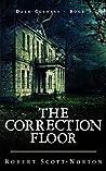 The Correction Floor (Dark Corners, #1)