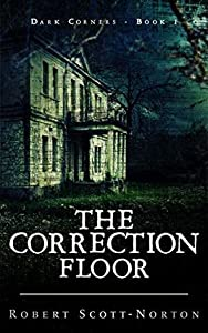 The Correction Floor (Dark Corners, #1)