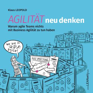 Agilität neu denken - Warum agile Teams nichts mit Business-Agilität zu tun haben