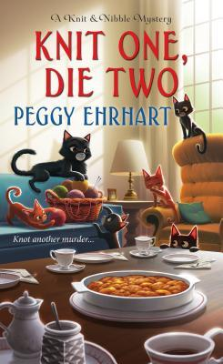 Knit One, Die Two by Peggy Ehrhart