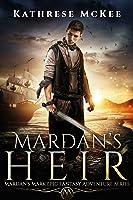 Mardan's Heir: Mardan's Mark Epic Fantasy Adventure Series