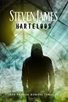 Harteloos (The Bowers Files: The New York Years #3)