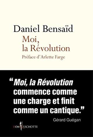 Moi, la Révolution (NON FICTION)