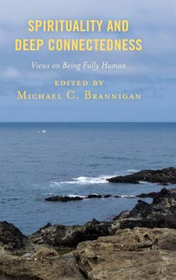 Spirituality and Deep Connectedness: Views on Being Fully Human