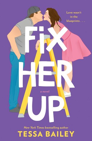 Fix Her Up (Hot & Hammered, #1) by Tessa Bailey