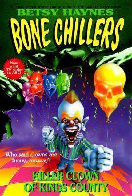 Killer Clown of King's County (Bone Chillers, #22)