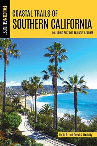 Coastal Trails of Southern California Including Best Dog Friendly Beaches (Falcon Guides)
