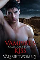 Vampire's Kiss (Guardians #3)