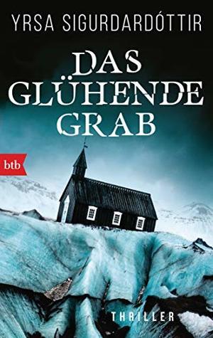 Das glühende Grab by Yrsa Sigurðardóttir