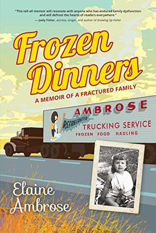 Frozen Dinners: A Memoir of a Fractured Family