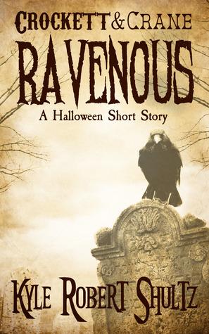 Ravenous by Kyle Robert Shultz