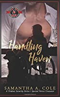 Handling Haven (Special Forces: Operation Alpha) (A Deimos/Trident Security/Delta Force Team Crossover - Deimos)