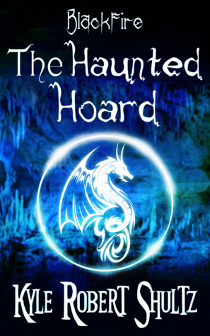 The Haunted Hoard by Kyle Robert Shultz