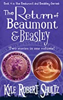 The Return of Beaumont and Beasley (Beaumont and Beasley, #4)