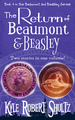 The Return of Beaumont and Beasley by Kyle Robert Shultz