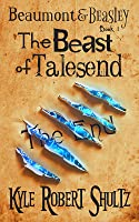 The Beast of Talesend (Beaumont and Beasley, #1)