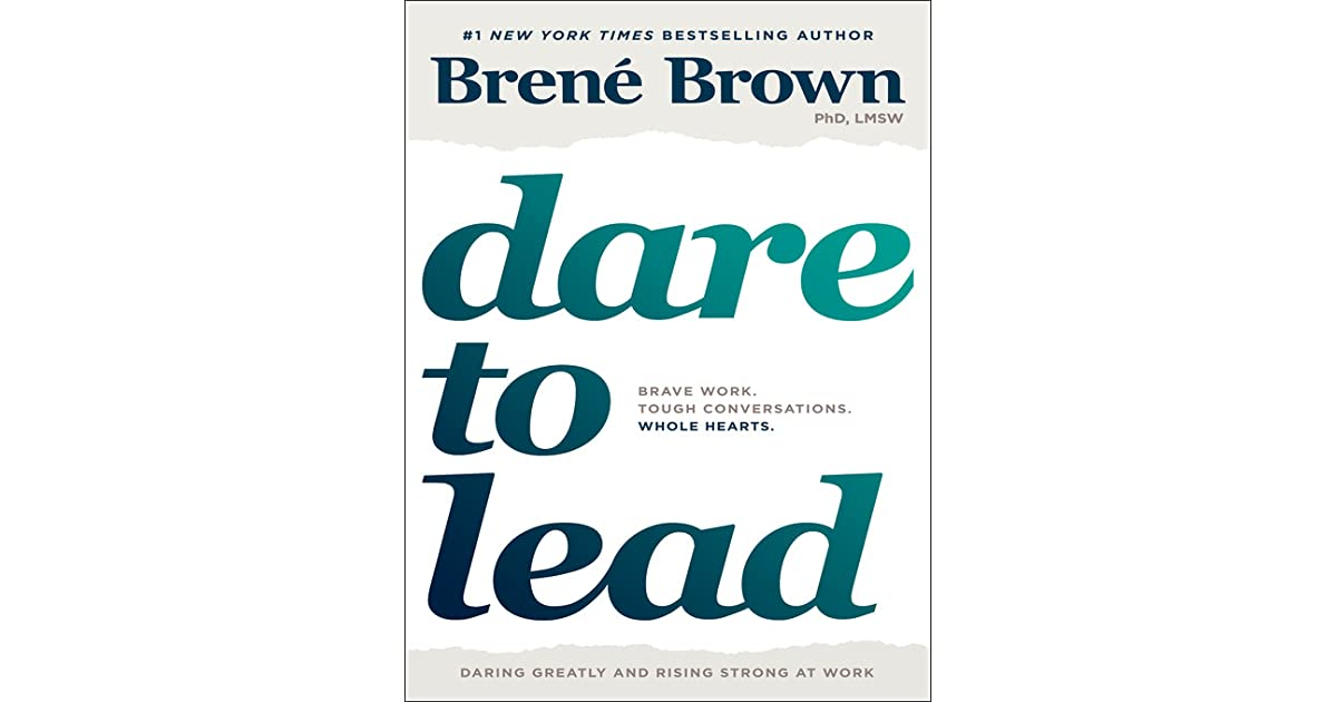Dare to Lead: Brave Work  Tough Conversations  Whole Hearts  by