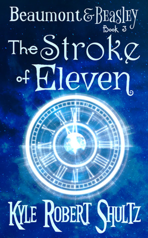 The Stroke of Eleven by Kyle Robert Shultz