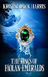 The Rings of Faolan-Emeralds (The Rings of Faolan, #1)