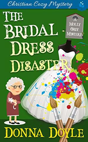 The Bridal Dress Disaster: Christian Cozy Mystery