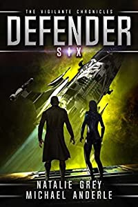 Defender (The Vigilante Chronicles, #6)
