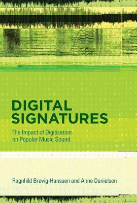 Digital Signatures The Impact of Digitization on Popular Music Sound