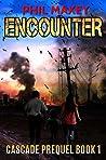 Encounter (Cascade Prequel Book 1)