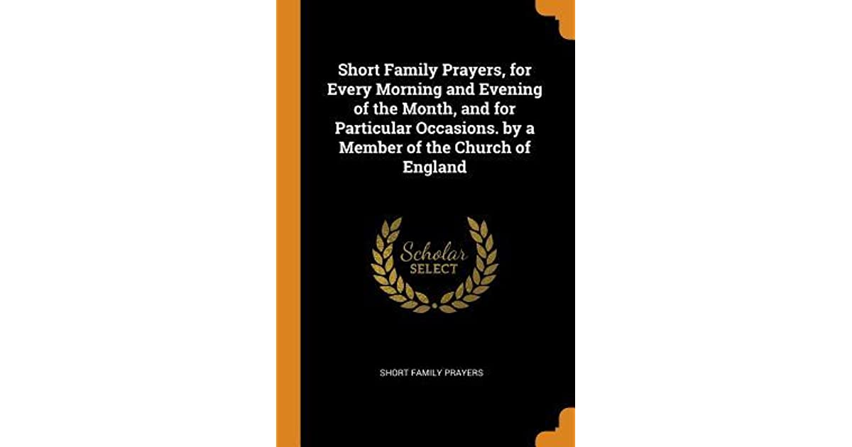 Short Family Prayers For Every Morning And Evening Of The Month