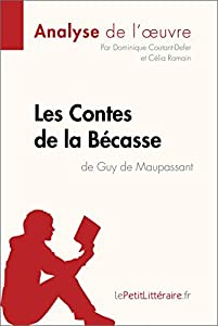 Contes de la Bécasse de Guy de Maupassant (Analyse de l'oeuvre): Comprendre la littérature avec lePetitLittéraire.fr