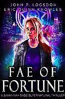 Fae of Fortune (Savannah Sage Supernatural Thriller Book 1)