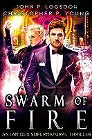 Swarm of Fire An Ian Dex Supernatural Thriller Book 5