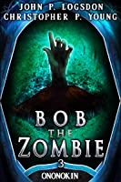 Bob the Zombie (Tales From the Land of Ononokin, #3)