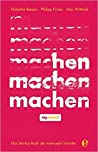 Machen!: Das Startup-Buch der mymuesli-Gründer