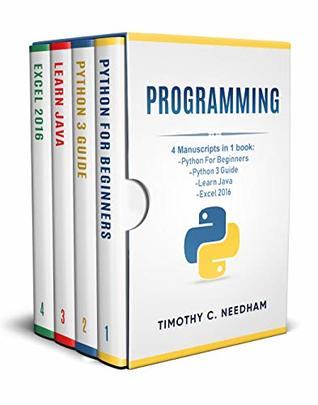 Programming: 4 Manuscripts in 1 book : Python For Beginners