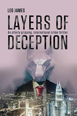 Layers of Deception by Leo James