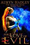 For Love of Evil (The Demons' Muse #2)