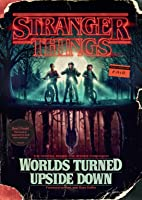 Stranger Things: Worlds Turned Upside Down: The Official Behind-the-Scenes Companion