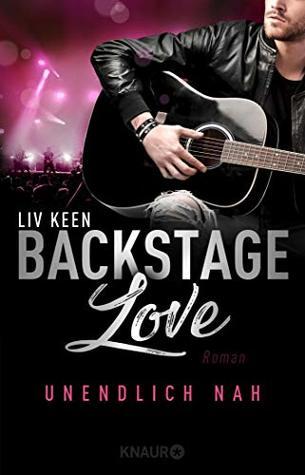 Backstage Love – Unendlich nah by Liv Keen