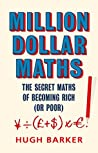 Million Dollar Maths: The Secret Maths of Becoming Rich (or Poor)