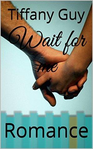 Wait for me: Romance