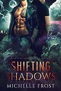 Shifting Shadows (Metal and Magic, #1)
