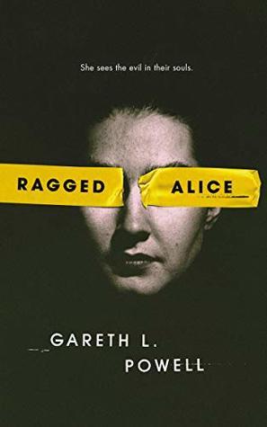Ragged Alice by Gareth L. Powell