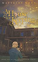 A House for Keeping: an urban fantasy (Housekeeper Series)