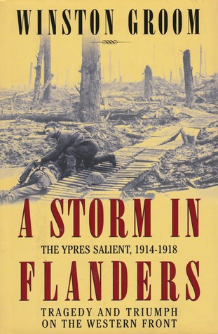 A Storm in Flanders: The Ypres Salient, 1914-1918: Tragedy