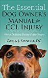 The Essential Dog Owner's Manual for CCL Injury: What to Do Before, During & After Surgery