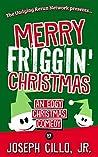 Merry Friggin' Christmas: An Edgy Christmas Comedy
