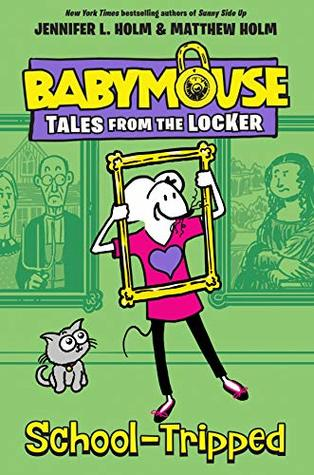 School-Tripped (Babymouse Tales from the Locker Book 3)