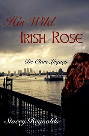 His Wild Irish Rose: De Clare Legacy